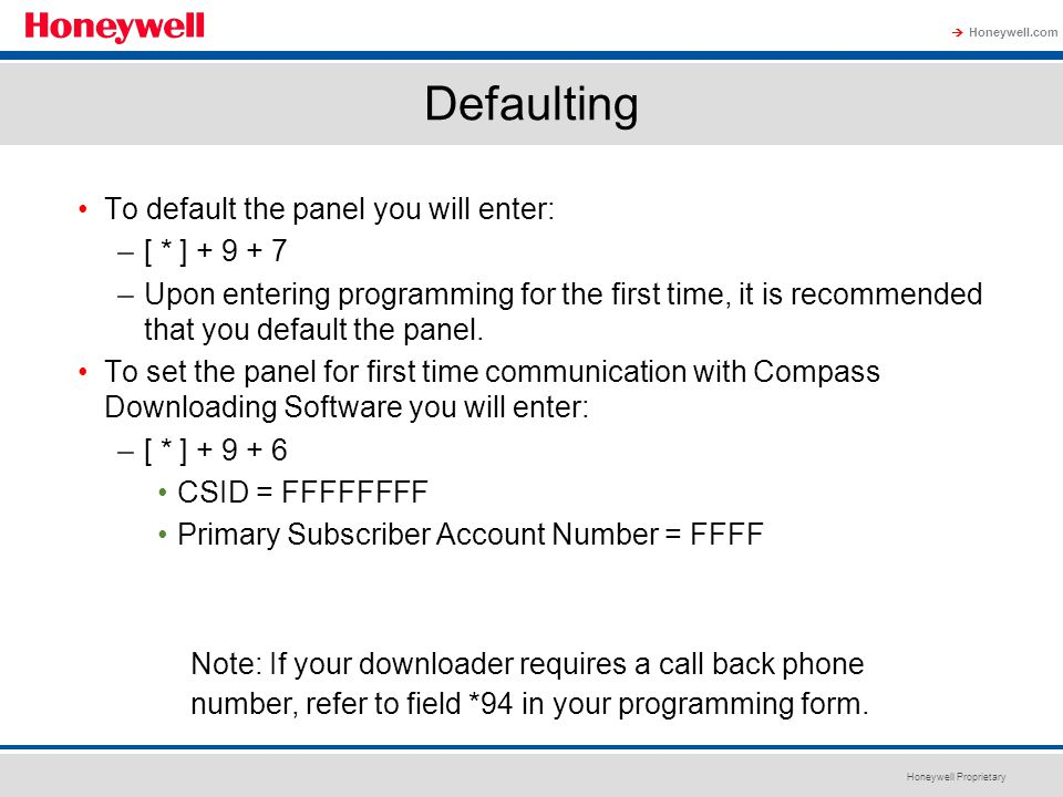 Defaulting To default the panel you will enter: [ * ] + 9 + 7